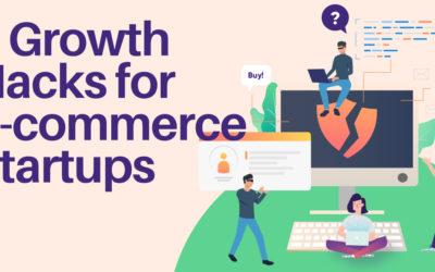 6 Growth Hacks for E-commerce Startups